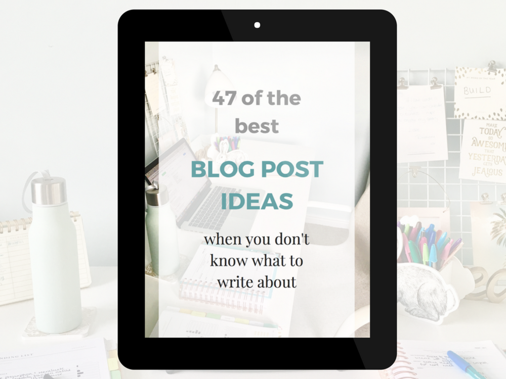 47 of the best blog post ideas when you don't know what to write about