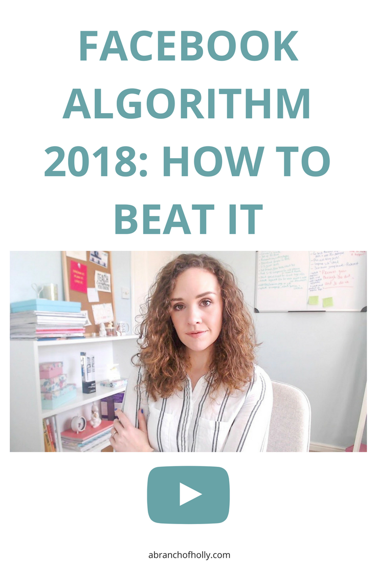 Heard about the changes to the Facebook algorithm in 2018 and not sure what to do? Here's an overview of how the Facebook algorithm works and some ways you can take back control - A BRANCH OF HOLLY