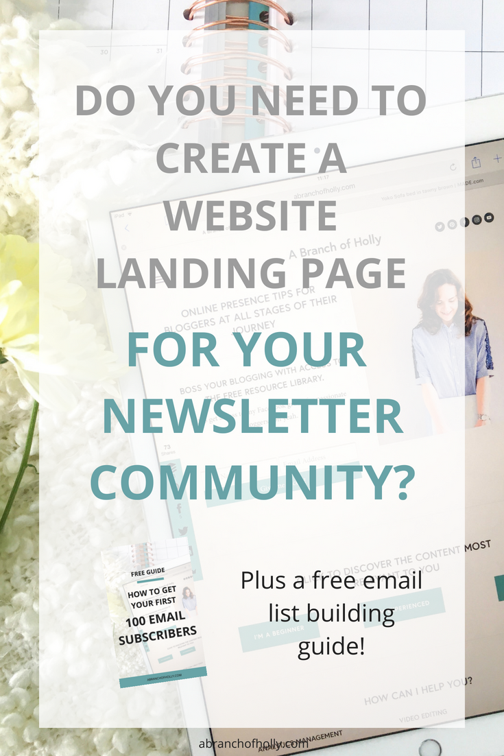 "Do you need to create a website landing page for your newsletter community? by A Branch of Holly. Have you heard the term ""website landing page"" before? This is why you need one and what it actually is."