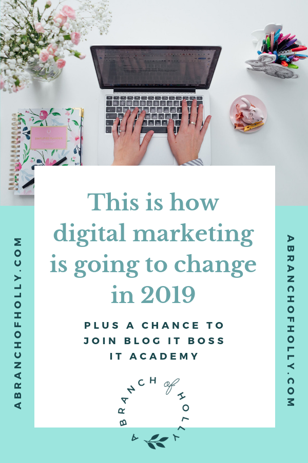 How digital marketing will change in 2019 and what you need to do to strive and succeed in 2019. So, let's talk about digital marketing. Digital Marketing is going to change in 2019. What's been working for the last few years is not anymore. These 7 digital marketing tips will ensure you're on top of your game next year!