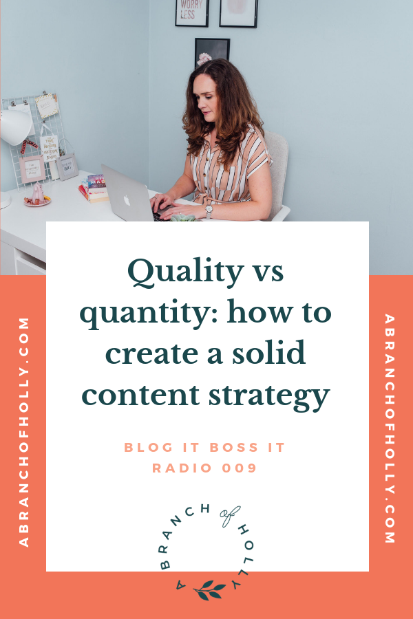 QUALITY VS QUANTITY: HOW TO CREATE A SOLID CONTENT STRATEGY