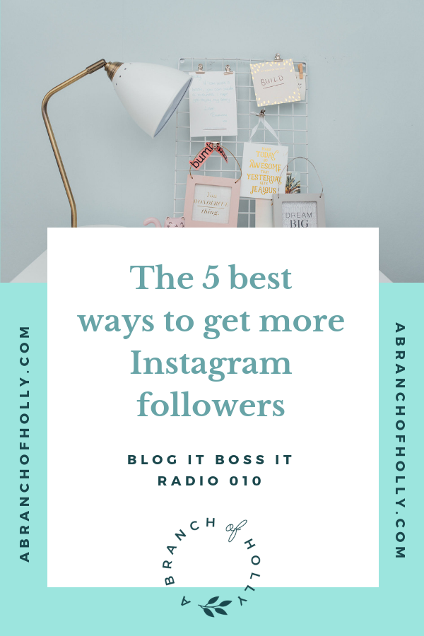 the 5 best ways to get more instagram followers - blog it boss it radio podcast