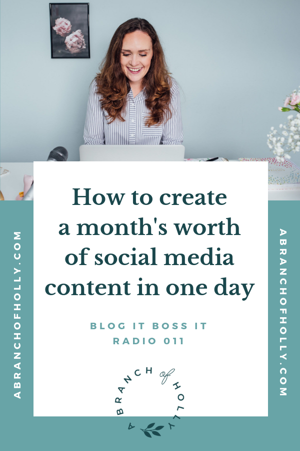 how to create a month's worth of social media content in one day - blog it boss it radio