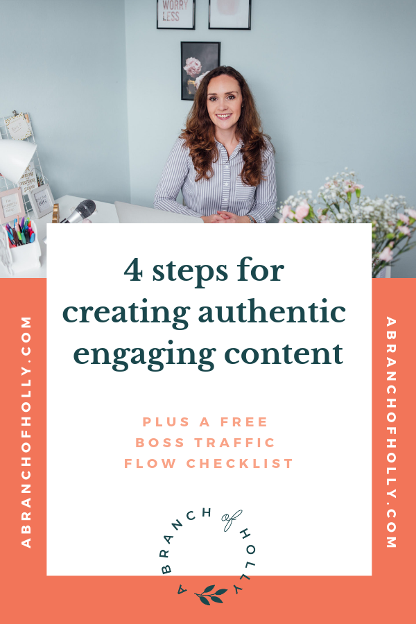 4 STEPS FOR CREATING AUTHENTIC ENGAGING CONTENT - A BRANCH OF HOLLY - BLOG IT BOSS IT RADIO