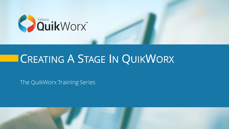 Creating a Stage in QuikWorx