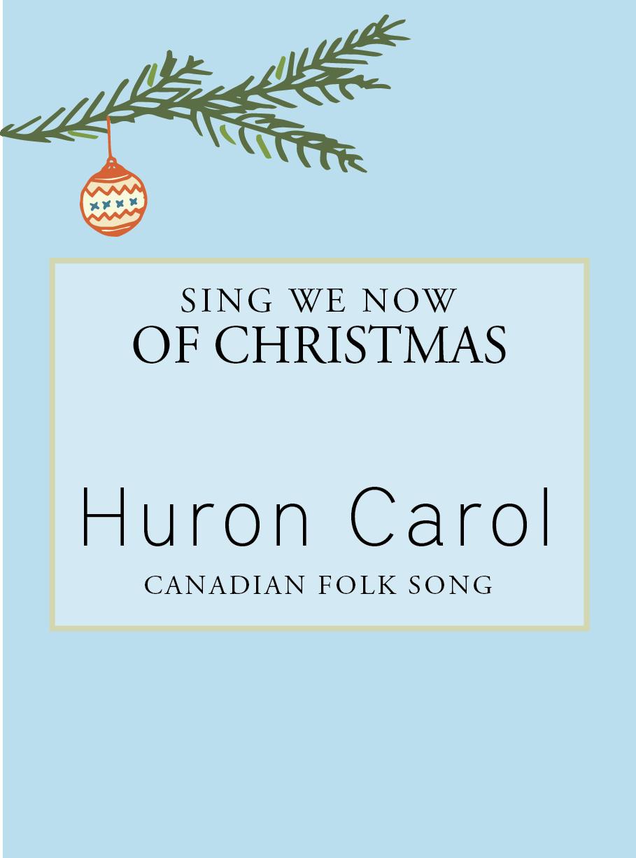 sing we now of christmas huron carol - Christian Christmas Song