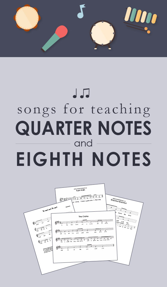 Songs to Teach Quarter and Eighth Notes