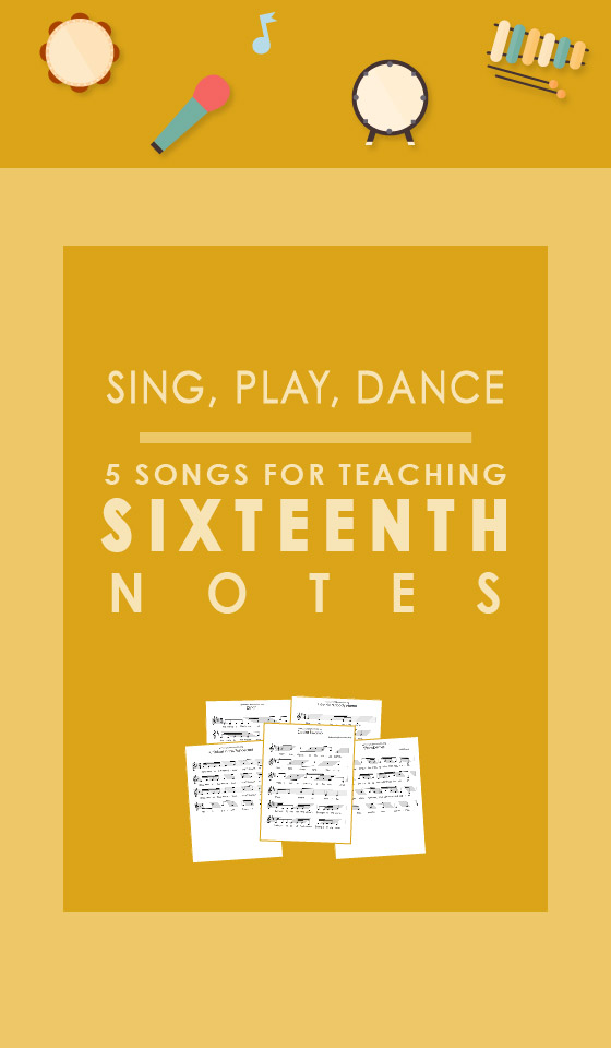Songs to Teach Sixteenth Notes Elementary Music