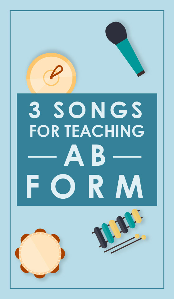 Songs to teach AB Form in Elementary Music