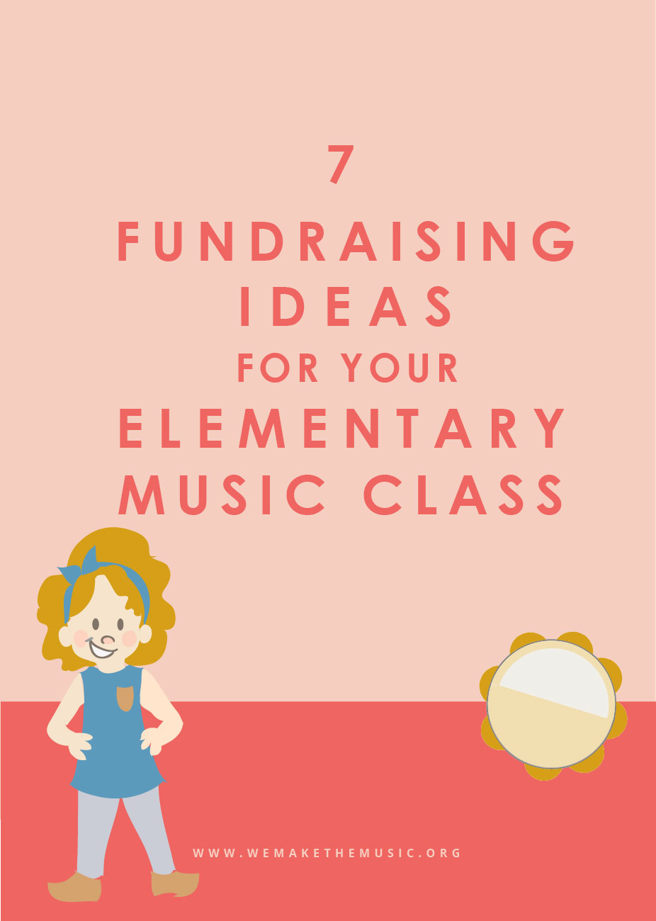 7 Fundraising Ideas For Your Elementary Music Class We Are The
