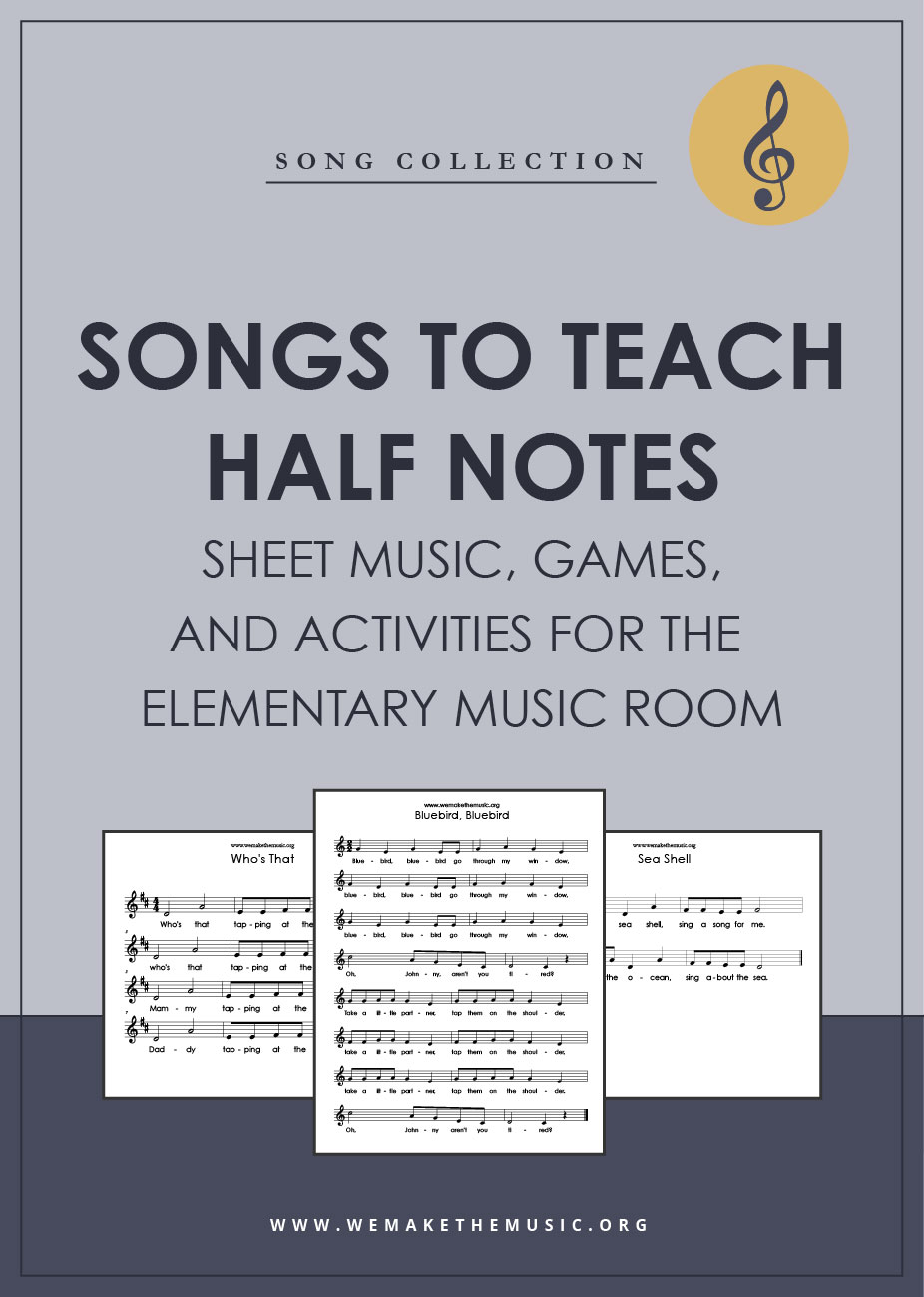 Songs to Teach Half Notes