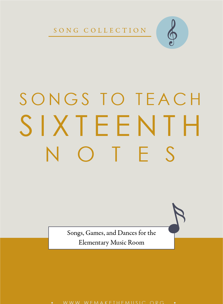 Songs to Teach Sixteenth Notes