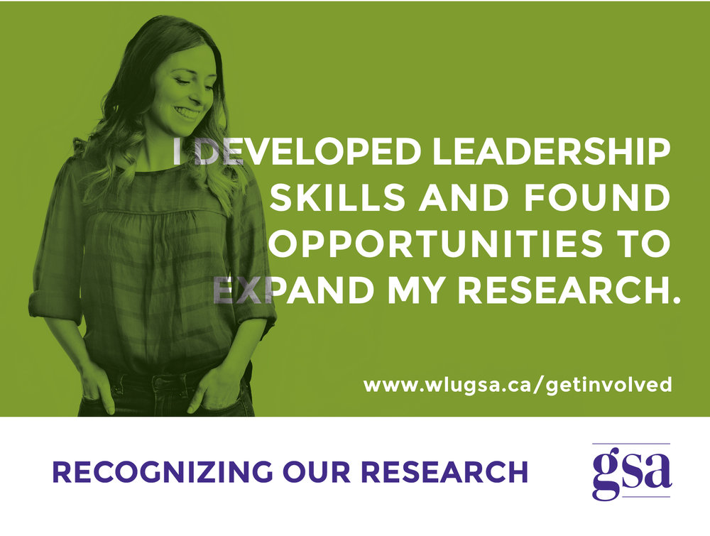 """The GSA has helped me develop my leadership skills and find opportunities to expand my research within and outside of the Laurier community."" - Domenica"