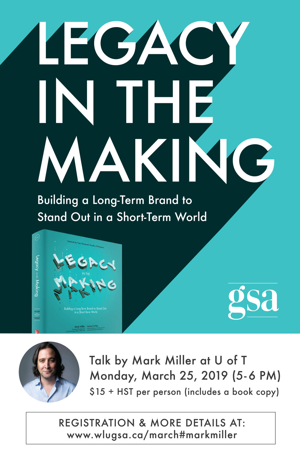 Legacy in the making: Building a long-term brand to stand out in a short-term world. Talk by Mark Miller at U of T. Monday, March 25, 2019 (5-6pm). $15 + HST person (includes a book copy). Registration below.
