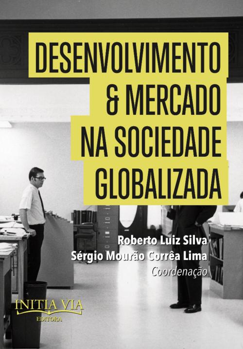 Desenvolvimento & Mercado na Sociedade Globalizada