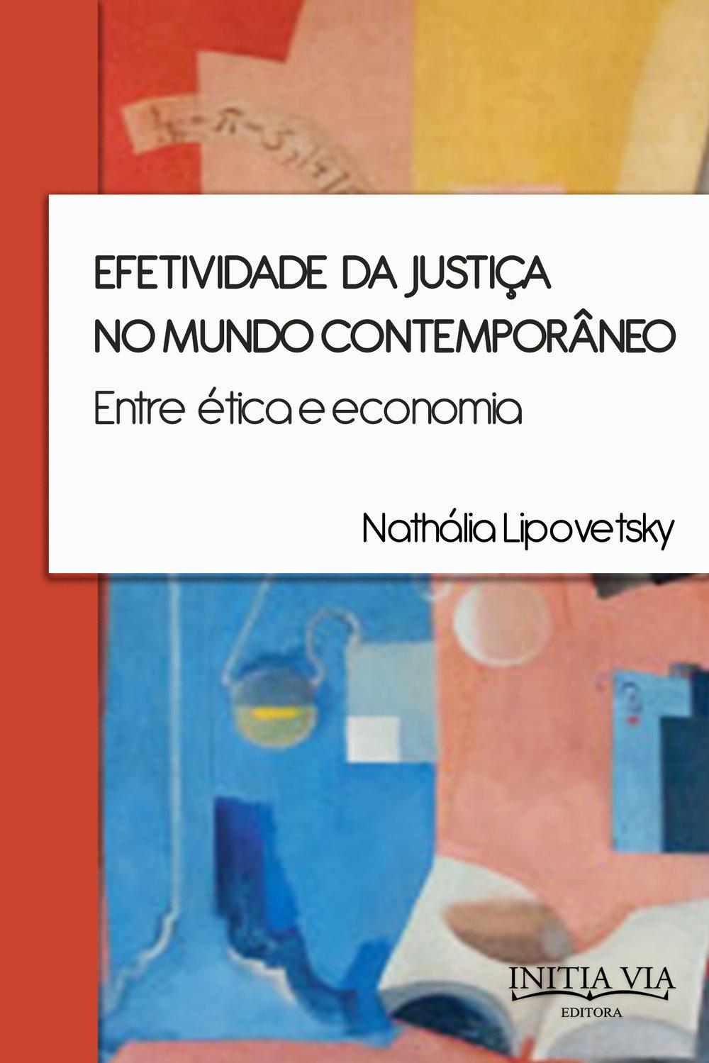 Efetividade da justiça no mundo contemporâneo: entre ética e economia
