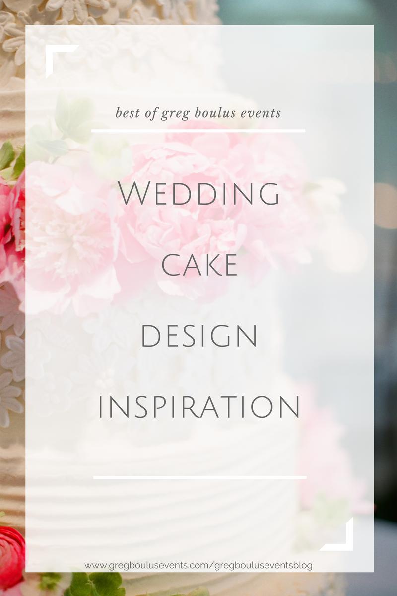 wedding cake design inspiration, blog by greg boulus events