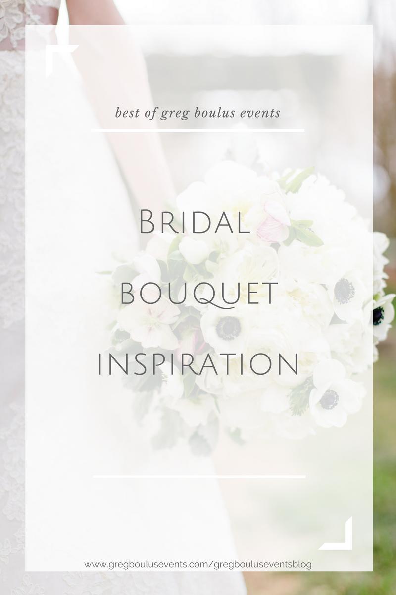 Bridal Bouquet Inspiration, Blog by Greg Boulus Events