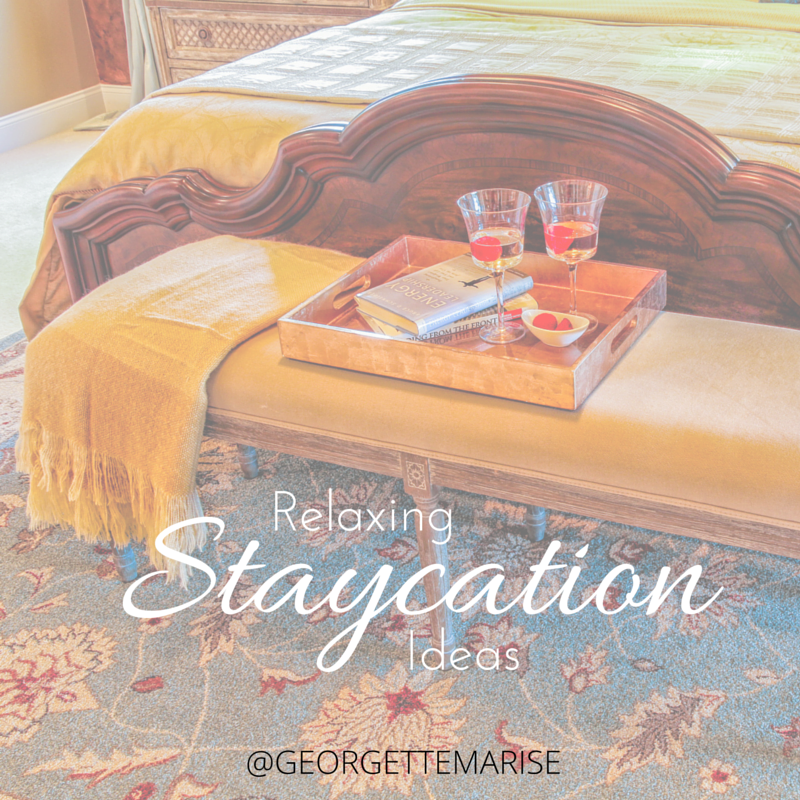 Start planning your relaxing staycation.