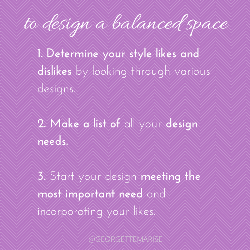 start with these 3 steps to achieve a balanced designed space.