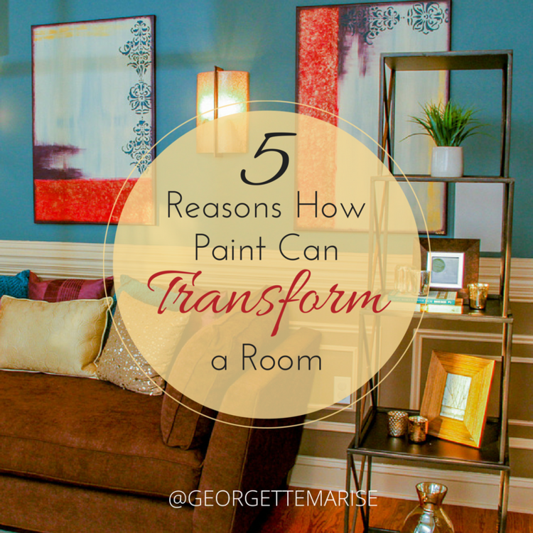 5 Reasons How Paint Can Transform a Room — GEORGETTE MARISE INTERIORS