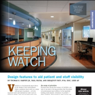 Keeping Watch: Design features to aid patient and staff visibility. Thomas E. Harvey, Jr. and Debajyoti Pati. Health Facilities Management, 25, 27-31.