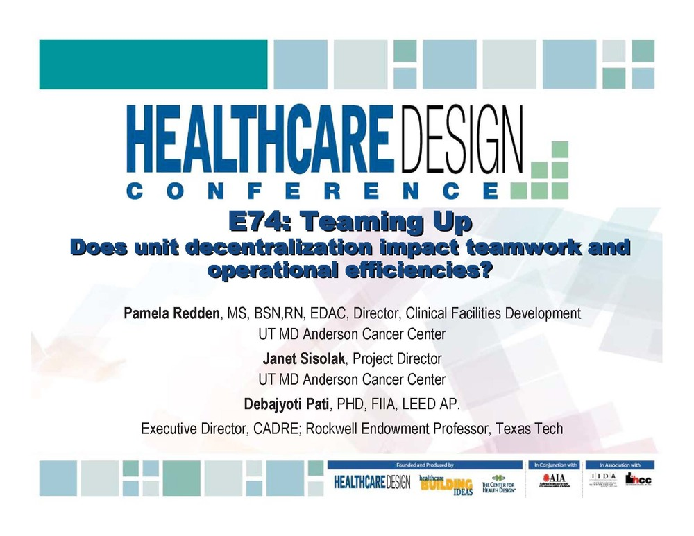 Does unit decentralization impact teamwork and operational efficiencies?    Pamela Redden, Janet Sisolak, and DebajyotiPati  Healthcare Design Conference