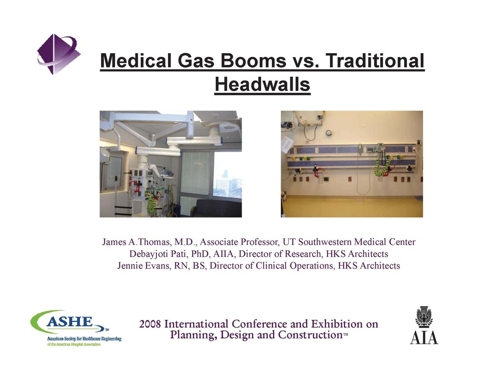 Medical Gas Booms vs. Traditional Headwalls    James A.Thomas, Debayjoti Pati, and Jennie Evans   Healthcare Facility Planning  ,   Design, and Construction (PDC) Conference