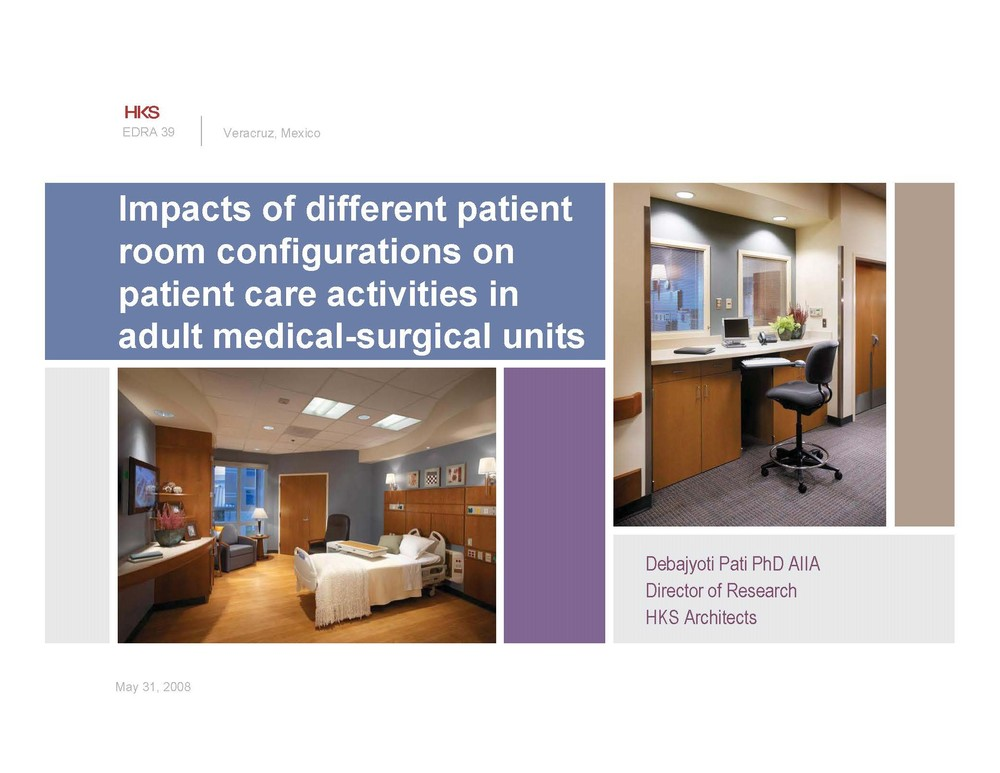 Impacts of Different Patient Room Configurations on Patient Care Activities in Adult Medical-Surgical Units     Debajyoti Pati   Environmental Design Research Association (EDRA)