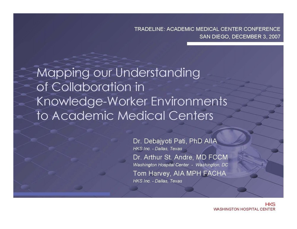 Mapping our Understanding of Collaboration in Knowledge-Worker Environments to Academic Medical Centers    Debajyoti Pati, Arthur St. Andre, and Thomas E. Harvey  Tradeline: Academic Medical Center Conference