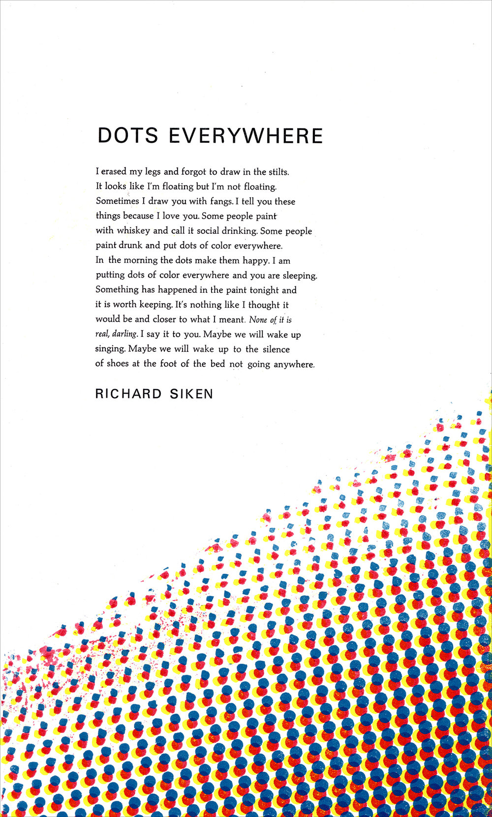 """Broadside (2015) of Richard Siken's """"Dots Everywhere."""" Handset in Gill Sans and Palatino and letterpress printed for my Typography Studio course."""