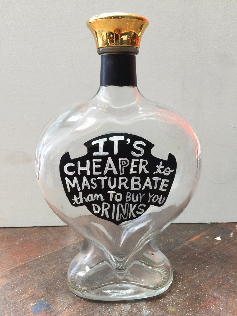 IT'S CHEAPER TO MASTURBATE
