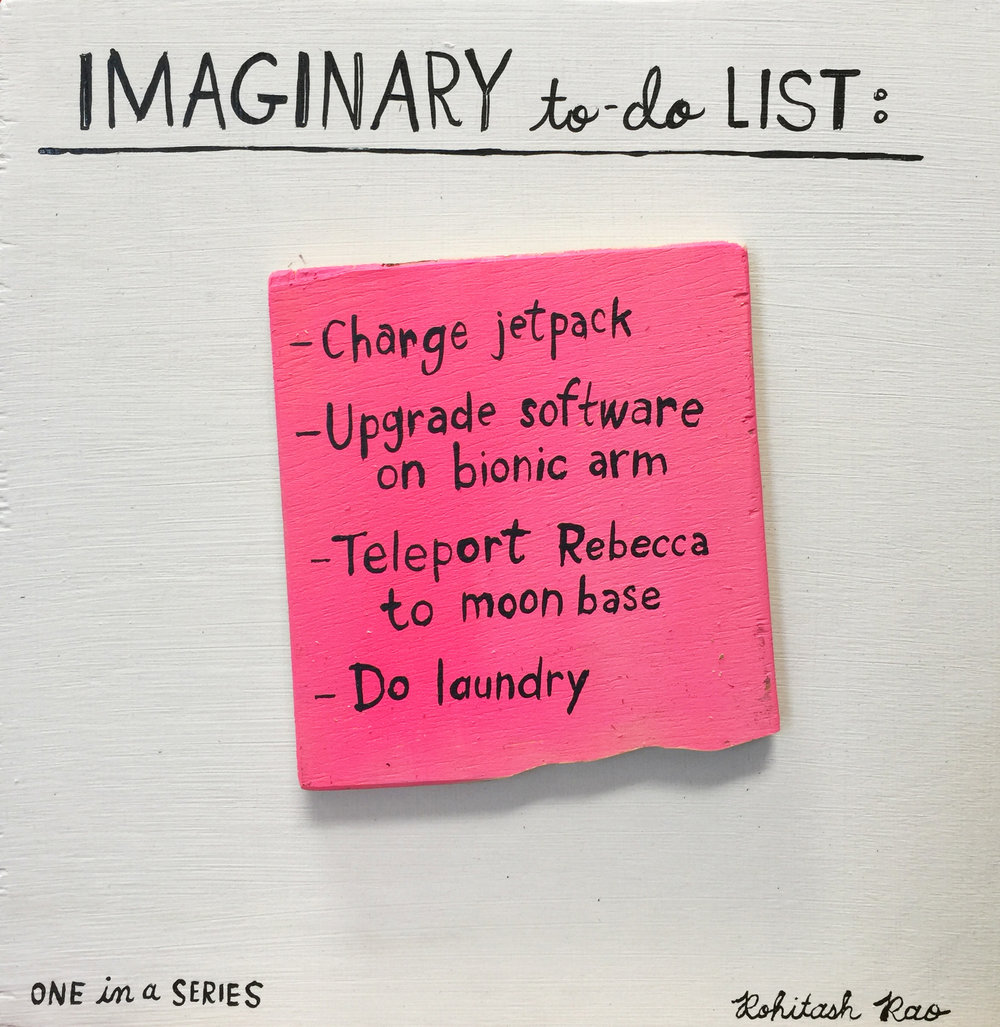 IMAGINARY TO-DO LIST (one in a series)