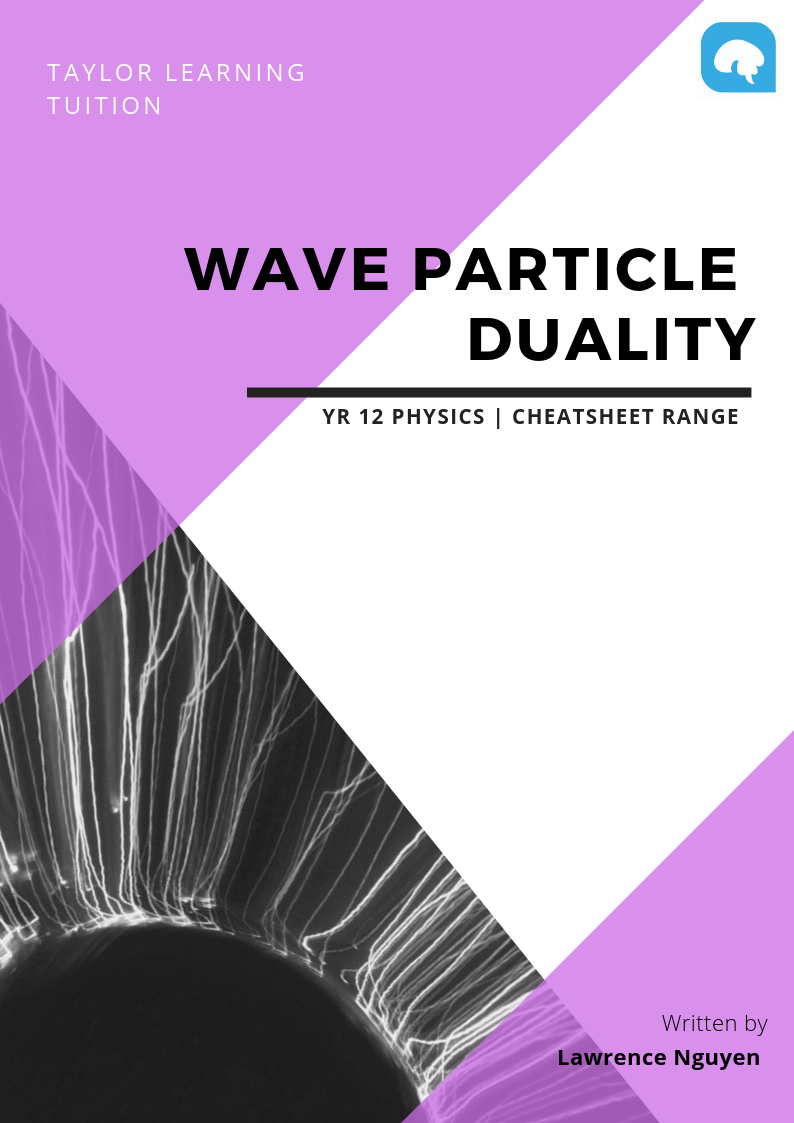 Wave Particle Duality Notes — Taylor Learning I Melbourne Tutoring I