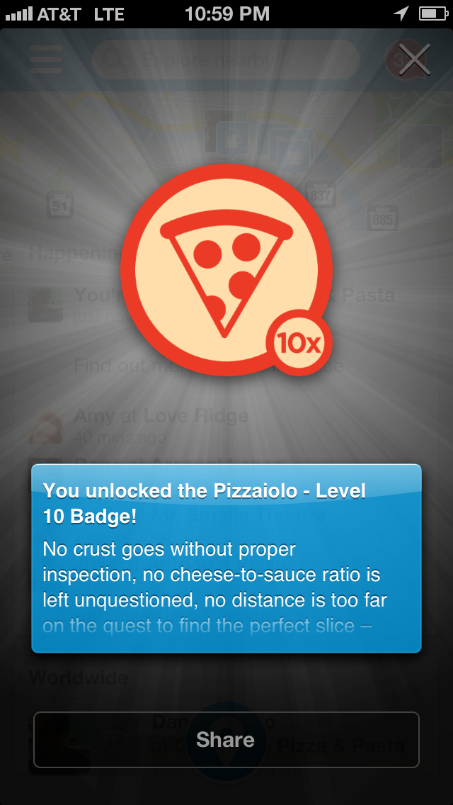 This level 10 Pizzaiolo badge from Foursquare! What an accomplishment, i feel like I've actually achieved something. And to think I'm just now scratching the pizza surface.