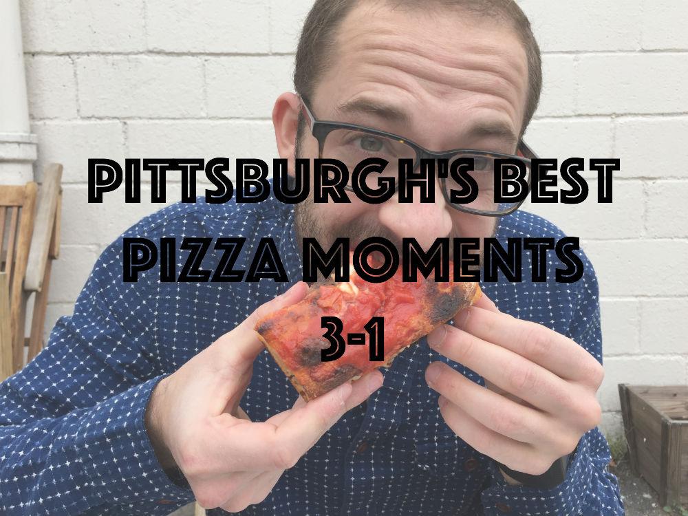 FinalBestPittsburghPizzaMoments