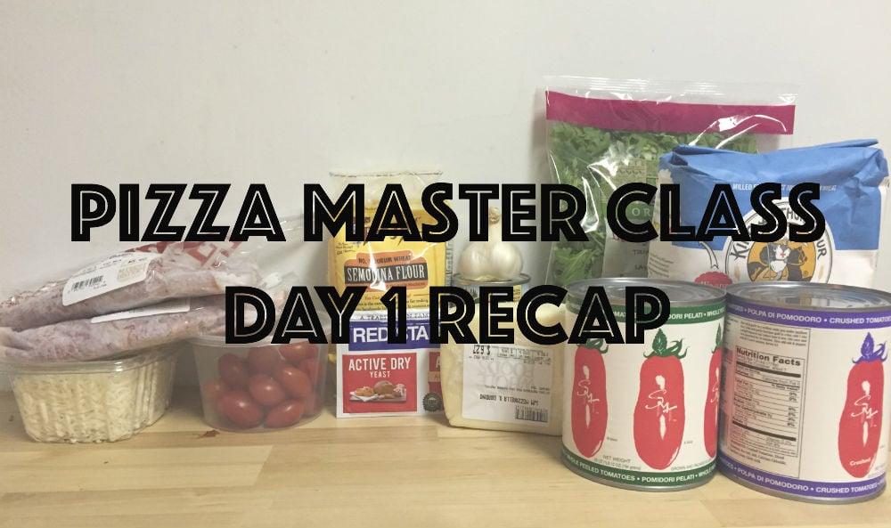 Pizza Master Class Day 1 Recap