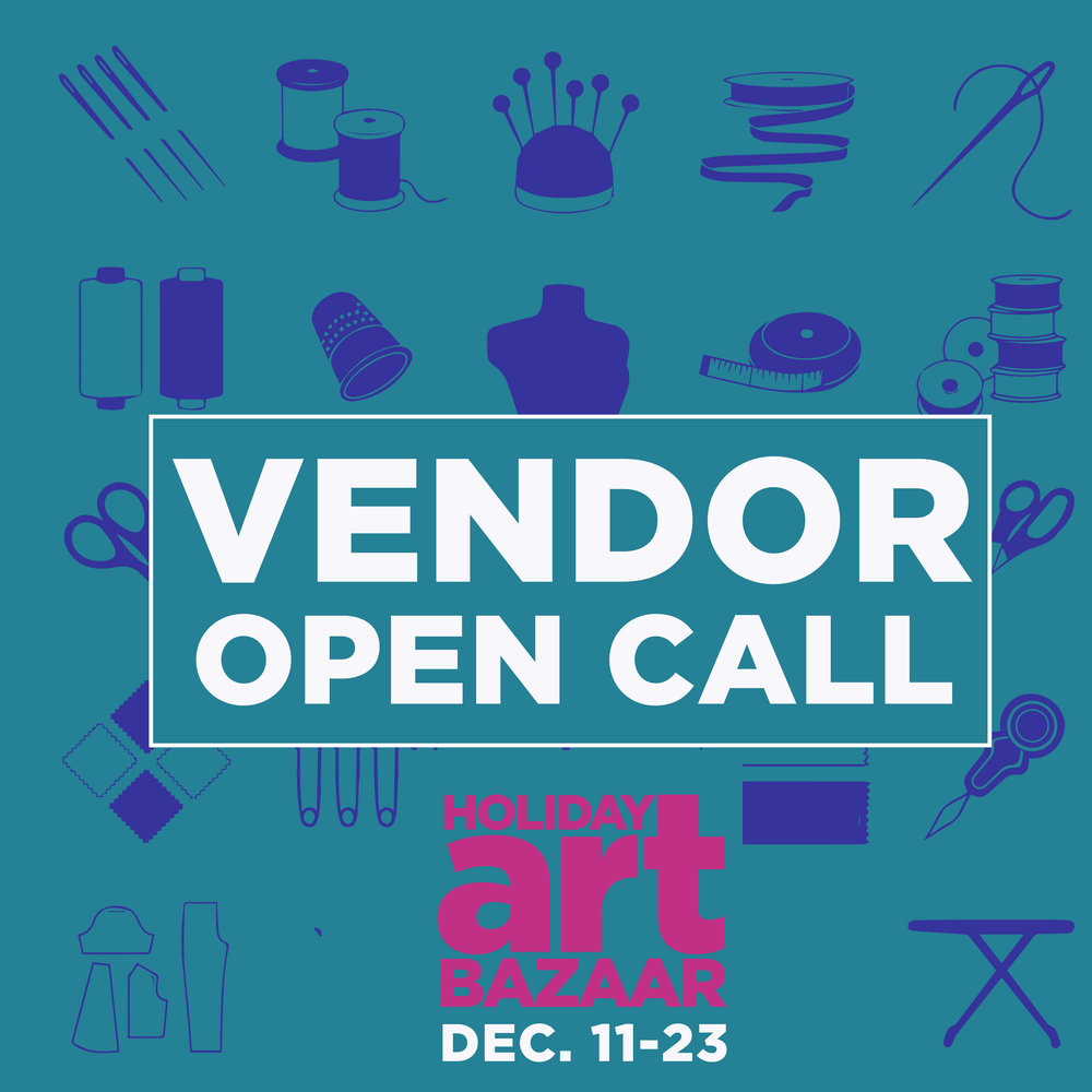 HOLIDAY ART BAZAAR VENDOR OPEN CALL