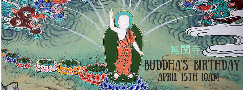 "Image Description: A painting of baby Buddha, pointing to the sky and the earth, standing on a lotus while being sprayed with water by dragons. A text overlay reads "" 無関寺 Buddha's Birthday April 15th 10AM"""