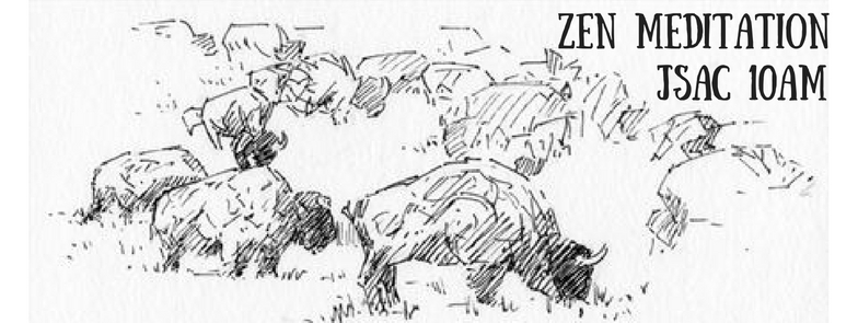 "A sketch of bison grazing in a field, text overlay reads ""Zen Meditation JSAC 10AM"""