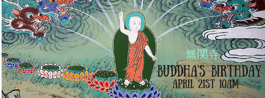 "Image Description: A painting of baby Buddha, pointing to the sky and the earth, standing on a lotus while being sprayed with water by dragons. A text overlay reads "" 無関寺  Buddha's Birthday April 21st 10AM"""