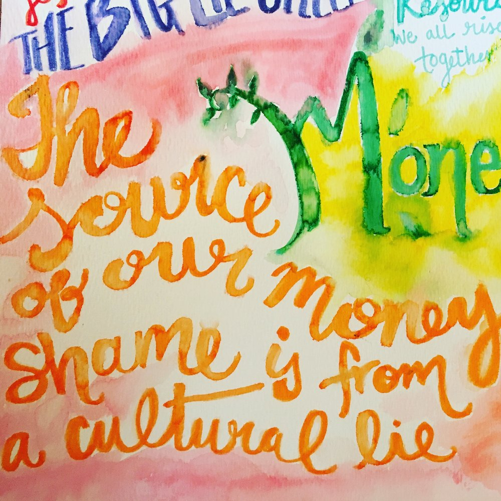 """A watercolor pen drawing I made while taking notes on a coaching call. It says, """"The source of our shame about money is from a cultural lie."""""""