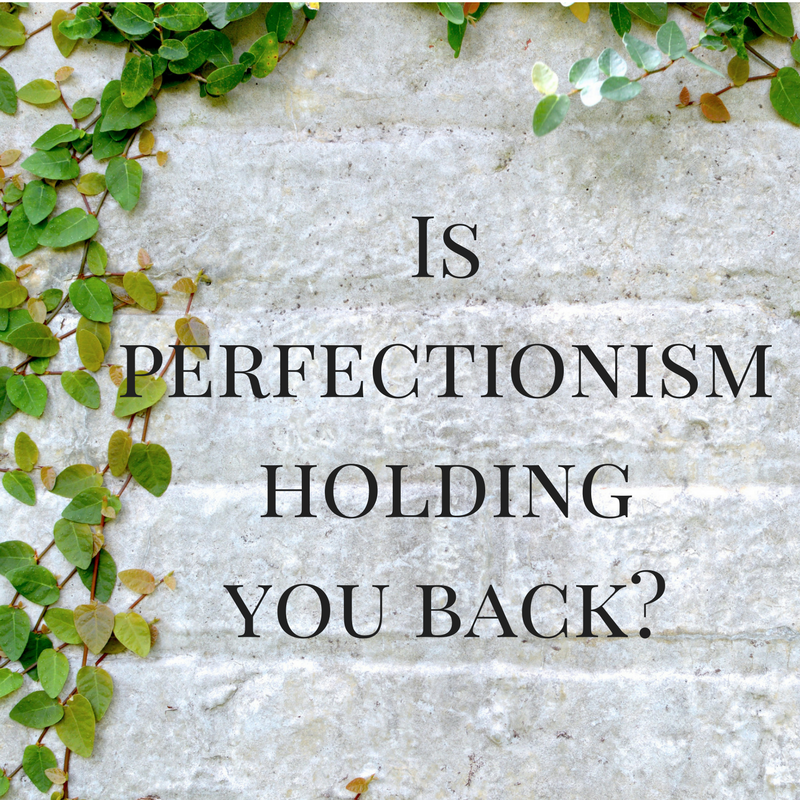 Is perfectionism holding you back.png