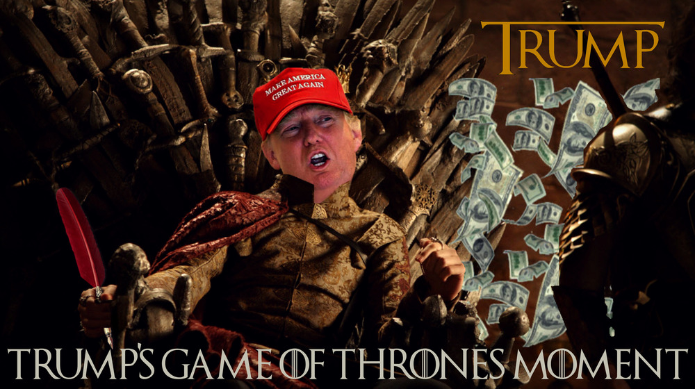 Trumps Game of Throne Moment; May 2016