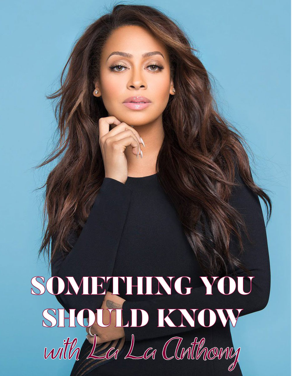 AM DEC SOMETHING YOU SHOULD KNOW WITH LA LA ANTHONY-1.jpg