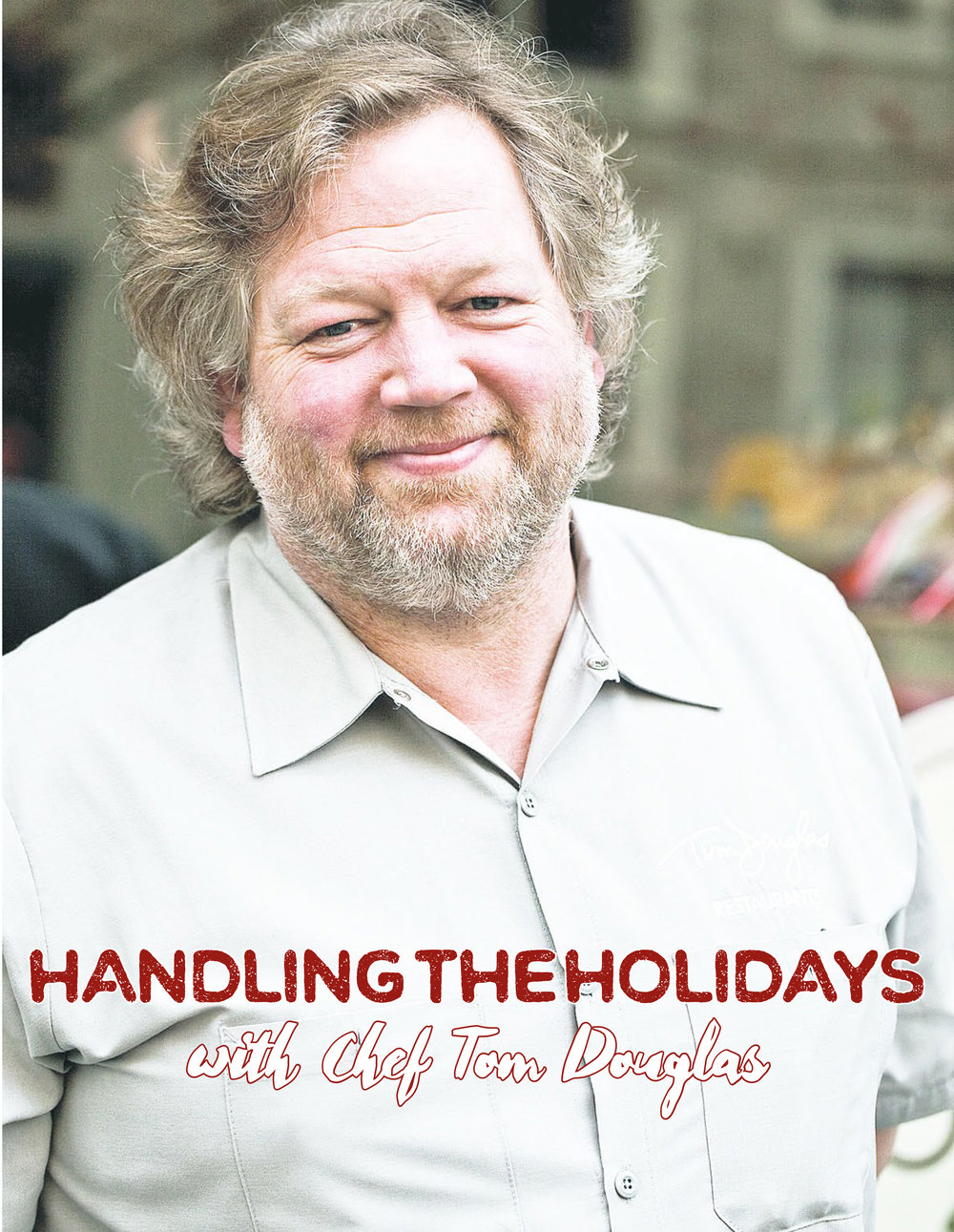 AM DEC HANDLING THE HOLIDAYS WITH CHEF TOM DOUGLAS-1.jpg