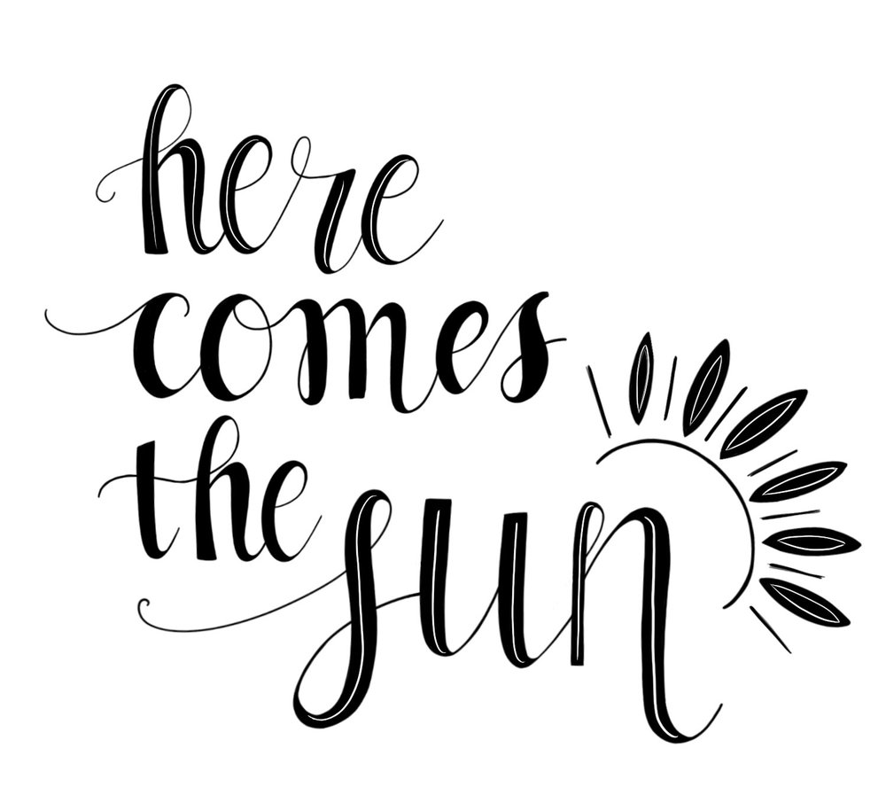 Here Comes the Sun typography by Stephani Mrozinski