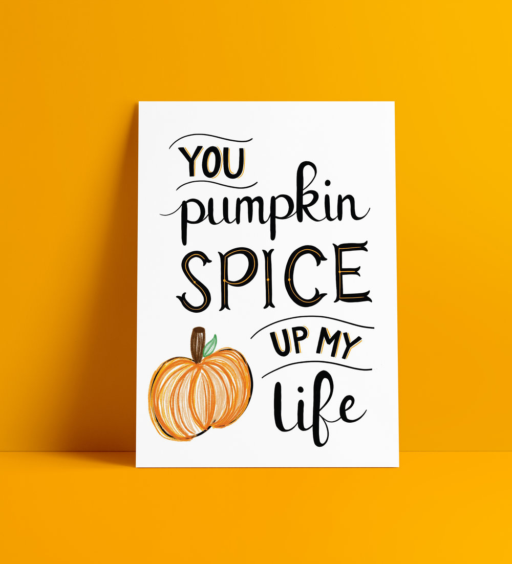 Pumpkin Spice Up My Life Printable by hand letterer Stephani Mrozinski