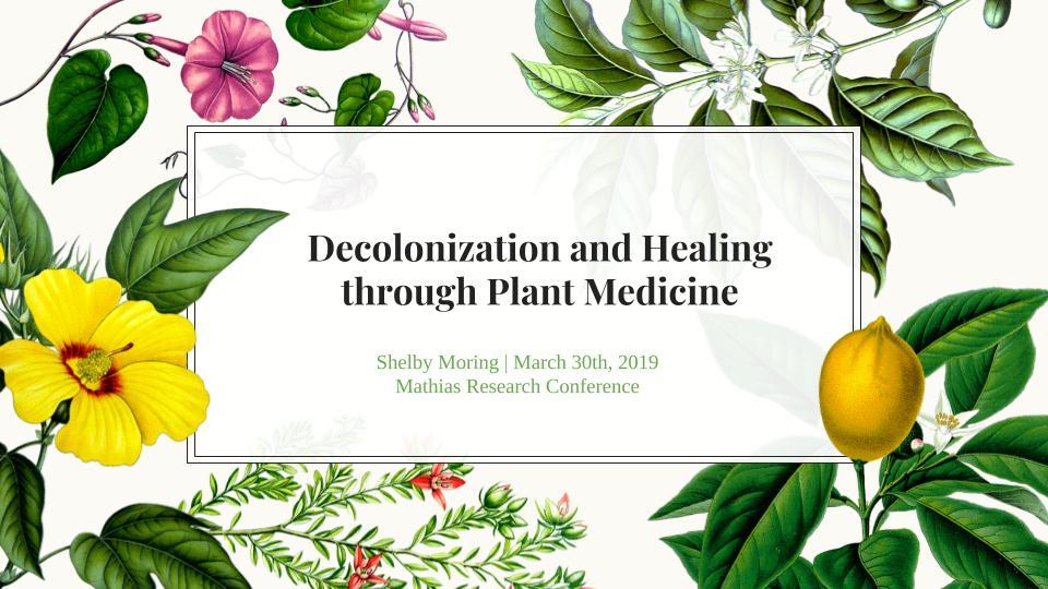 Decolonization and Healing through Plant Medicine.jpg
