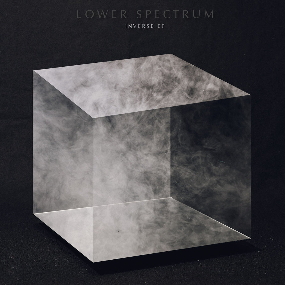 Writing, Mixing + Production  'Inverse EP'  - LOWER SPECTRUM   LISTEN